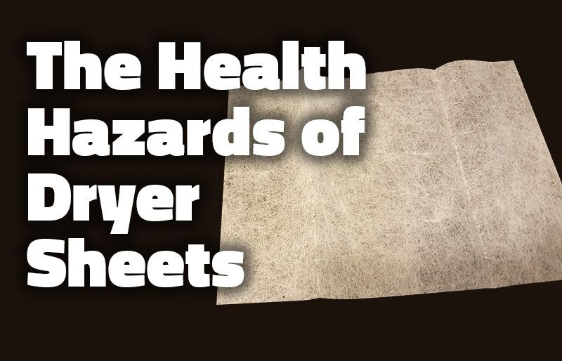 The Health Hazards Of Dryer Sheets